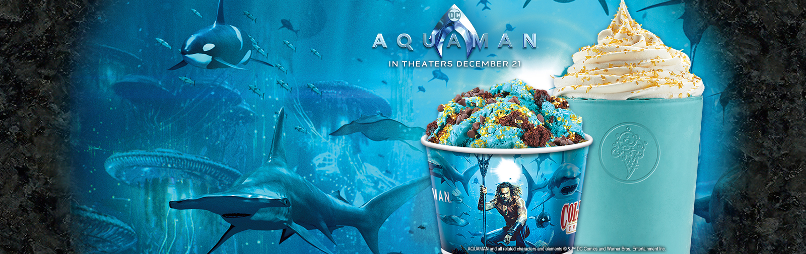 Try our new Blue Velvet Cake Ice Cream. Aquaman's Blue Velvet Brownie Creation™ or Aquaman's Blue Velvet Shake.
