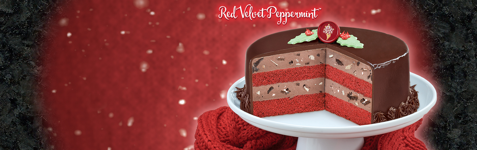 Try our Red Velvet Peppermint™ Ice Cream Cake.
