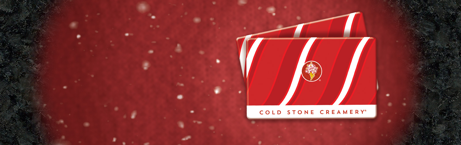 Get a Bonus E-Gift when you purchase Cold Stone Gift Cards online.