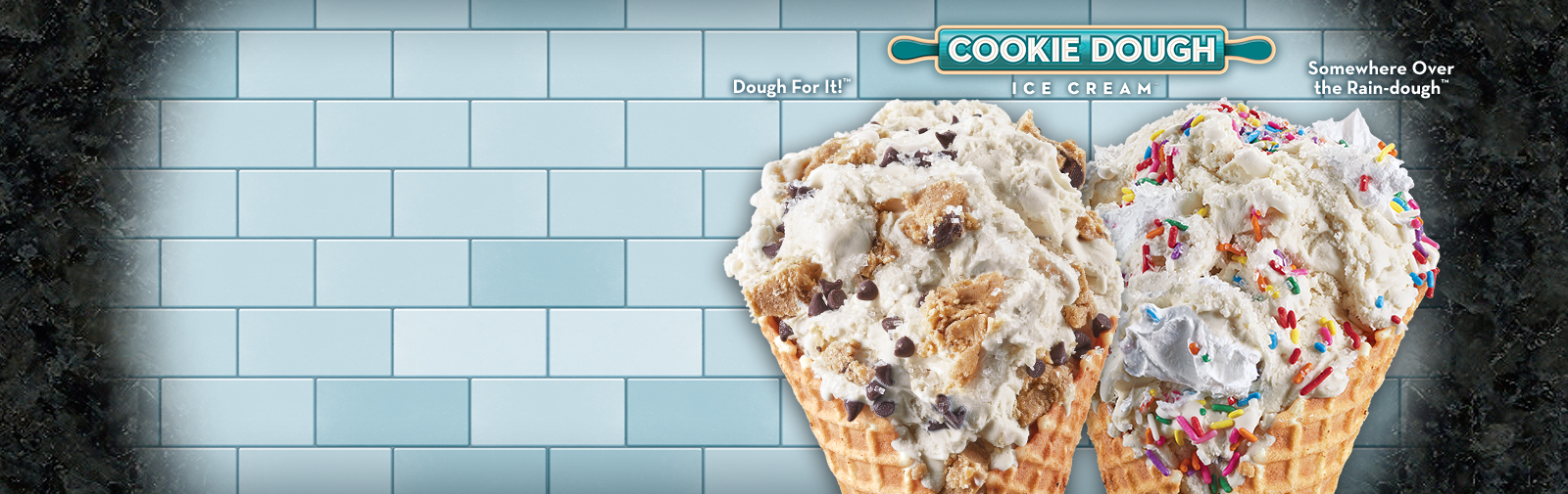 Try our new cookie dough Ice Cream.